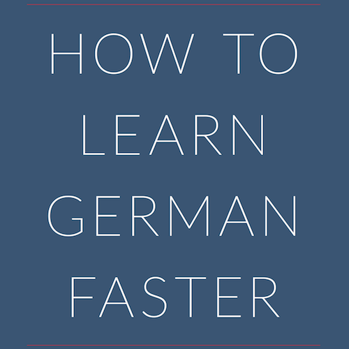 Learn German Faster Course